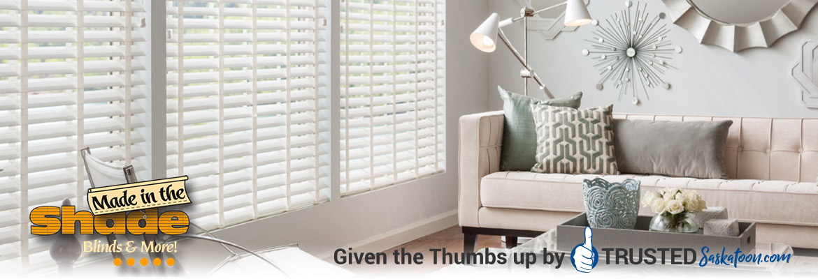 Made In The Shade Blinds Saskatoon
